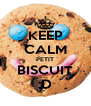 KEEP CALM PETIT BISCUIT :D - Personalised Poster A4 size