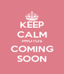 KEEP CALM PHOTOS COMING SOON - Personalised Poster A4 size