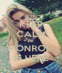 KEEP CALM PII MONROE  IS HERE - Personalised Poster A4 size