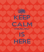 KEEP CALM PIKACHU IS HERE - Personalised Poster A4 size