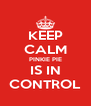 KEEP CALM PINKIE PIE IS IN CONTROL - Personalised Poster A4 size