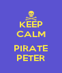 KEEP CALM  PIRATE PETER - Personalised Poster A4 size