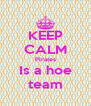 KEEP CALM Pirates Is a hoe team - Personalised Poster A4 size