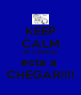 KEEP CALM pk o Djonýý esta a  CHEGAR!!!! - Personalised Poster A4 size