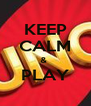 KEEP CALM &  PLAY  - Personalised Poster A4 size