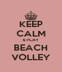 KEEP CALM & PLAY BEACH VOLLEY - Personalised Poster A4 size