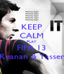 KEEP CALM PLAY FIFA 13 Keanan & Yasser - Personalised Poster A4 size