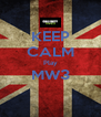 KEEP CALM Play MW3  - Personalised Poster A4 size