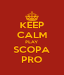 KEEP CALM PLAY SCOPA PRO - Personalised Poster A4 size