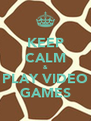 KEEP CALM & PLAY VIDEO GAMES - Personalised Poster A4 size