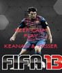 KEEP CALM PLAY WITH KEANAN & YASSER  - Personalised Poster A4 size