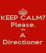KEEP CALM? Please. I'M A Directioner - Personalised Poster A4 size