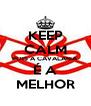 KEEP CALM POIS A CAVALARIA É A MELHOR - Personalised Poster A4 size