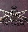 KEEP CALM POIS O  CAVALO NÃO VAI CAGAR - Personalised Poster A4 size
