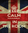 KEEP CALM POLICRACK  IN THE ROOM - Personalised Poster A4 size