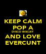 KEEP CALM POP A DISCO BISCUIT AND LOVE EVERCUNT - Personalised Poster A4 size