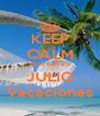 KEEP CALM POR FIN ES JULIO Vacaciones - Personalised Poster A4 size