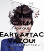 KEEP CALM POR QUE HEART ATTACK VAZOU! - Personalised Poster A4 size