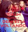 KEEP CALM PORQUE A  DEMI ESTÁ VOLTANDO  - Personalised Poster A4 size