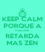 KEEP CALM PORQUE A FLECHA RETARDA MAS ZEN - Personalised Poster A4 size
