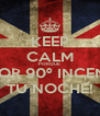KEEP CALM PORQUE CALOR 90º INCENDIA TU NOCHE! - Personalised Poster A4 size