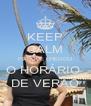 KEEP CALM PORQUE CHEGOU O HORÁRIO  DE VERÃO - Personalised Poster A4 size