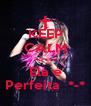 KEEP CALM Porque Ela é Perfeita  *-* - Personalised Poster A4 size