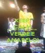 KEEP CALM PORQUE ELE FICA BEM DE VERDE E AMARELO! - Personalised Poster A4 size