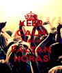 KEEP CALM PORQUE FALTAN HORAS - Personalised Poster A4 size