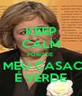 KEEP CALM PORQUE  O MEU CASACO É VERDE - Personalised Poster A4 size