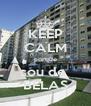 KEEP CALM porque sou de  BELAS - Personalised Poster A4 size