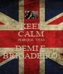 KEEP CALM PORQUE TEM DEMI E  BRIGADEIRO! - Personalised Poster A4 size