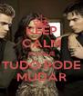 KEEP CALM PORQUE TUDO PODE MUDAR - Personalised Poster A4 size