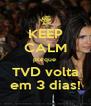 KEEP CALM porque  TVD volta em 3 dias! - Personalised Poster A4 size