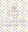 KEEP CALM Porque Voy pal paseo el Sábado 1ro - Personalised Poster A4 size