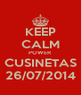 KEEP CALM POWER CUSINETAS 26/07/2014 - Personalised Poster A4 size
