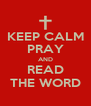 KEEP CALM PRAY AND READ THE WORD - Personalised Poster A4 size
