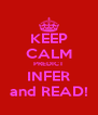 KEEP CALM PREDICT INFER and READ! - Personalised Poster A4 size