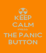 KEEP CALM PRESS THE PANIC BUTTON - Personalised Poster A4 size