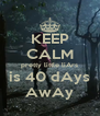 KEEP CALM pretty little liArs is 40 dAys AwAy - Personalised Poster A4 size