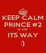 KEEP CALM PRINCE #2 IS ON  ITS WAY :) - Personalised Poster A4 size