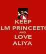 KEEP CALM PRINCEETON AND LOVE ALIYA - Personalised Poster A4 size