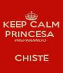 KEEP CALM PRINCESA  PREPARANDO   CHISTE - Personalised Poster A4 size