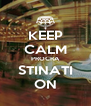 KEEP CALM PROCRA STINATI ON - Personalised Poster A4 size