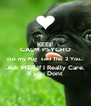 KEEP CALM PSYCHO cuz my Pug  said This 2 You... .Ask MER If I Really Care. If you Dont - Personalised Poster A4 size