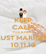 KEEP CALM PUJI & PANJI JUST MARRIED 10.11.13 - Personalised Poster A4 size