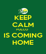 KEEP CALM PULCO  IS COMING HOME - Personalised Poster A4 size