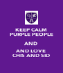 KEEP CALM PURPLE PEOPLE AND AND LOVE CHIS AND SID - Personalised Poster A4 size