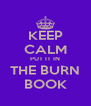 KEEP CALM PUT IT IN THE BURN BOOK - Personalised Poster A4 size