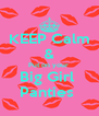 KEEP Calm & Put on your  Big Girl  Panties  - Personalised Poster A4 size